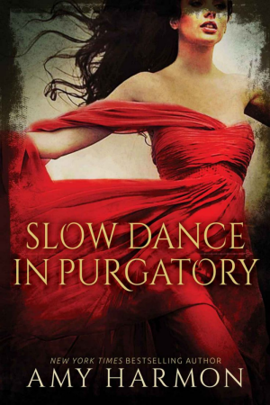 Slow Dance in Purgatory - Purgatory series #1 by Amy Harmon