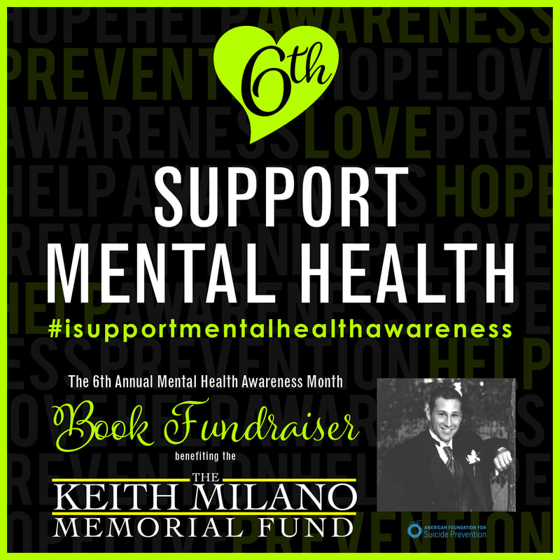 Welcome The 6th Annual Mental Health Awareness Month Book Fundraiser Benefiting Keith Milano Memorial Fund At American Foundation For Suicide